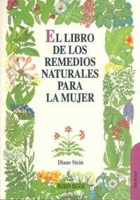 Libro de los remedios naturales para la mujer, el por Diane Stein