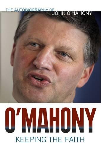 Keeping the Faith: The John O'Mahony Autobiography por John O'Mahony
