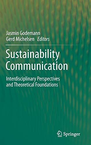 Sustainability Communication: Interdisciplinary Perspectives and Theoretical Foundation