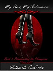 My Boss, My Submissive book 1: Blackmailing the Manageress - a BDSM female submission erotica