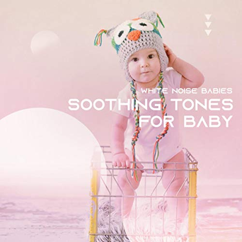 Soothing Tones for Baby