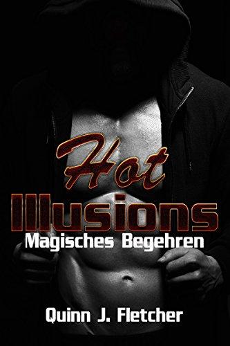 Hot Illusions: Magisches Begehren von [Fletcher, Quinn J.]