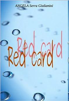 Red card di [Giulianini, Angela Serra]