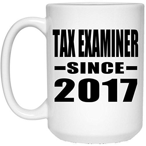 Tax Examiner Since 2017-15 Oz Coffee Mug Kaffeebecher 443 ml Weiß Keramik-Teetasse - Geschenk zum Geburtstag Jahrestag Muttertag Vatertag Ostern - Tea Beste Iced Maker