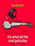 Sarod: It's What All the Cool Gals Play: Wide-Ruled Notebook (InstruMentals Notebooks, Band 211)