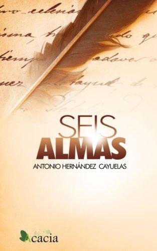 Seis almas por Antonio  Hernández Cayuelas