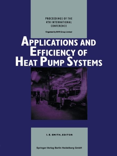Applications and Efficiency of Heat Pump Systems: Proceedings of the 4th International Conference (Munich, Germany 1-3 October 1990)