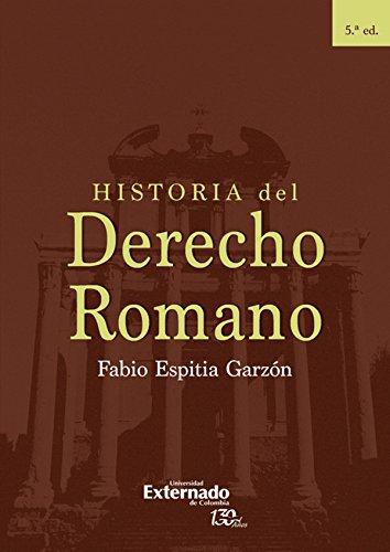 Historia del Derecho Romano: 5 Edición por Fabio Espitia Garzón