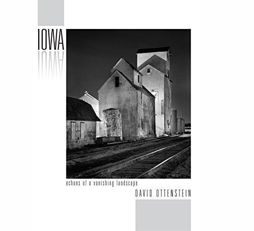 Iowa: Echoes of a Vanishing Landscape: Photographs 2004 - 2016