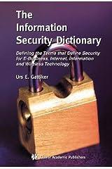 [(The Information Security Dictionary )] [Author: Urs E. Gattiker] [Mar-2012] Taschenbuch