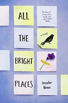 [(All the Bright Places)] [By (author) Jennifer Niven] published on (January, 2015)