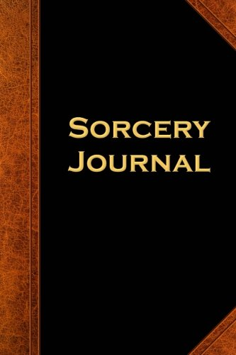 Sorcery Journal Vintage Style: (Notebook, Diary, Blank Book) (Scary Halloween Journals Notebooks Diaries)