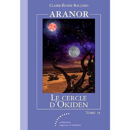 ARANOR - T2 :  Le Cercle d'Okiden (Sagesse et Lumière)