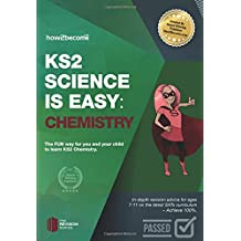 KS2 Science is Easy: CHEMISTRY: In-depth revision advice for ages 7-11 on the new SATS curriculum.