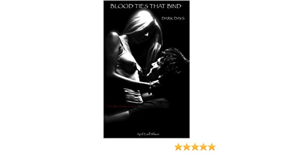 Blood Ties That Bind: Dark Days (Volume two)