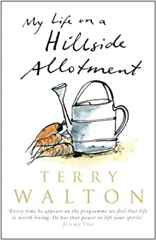 My Life on a Hillside Allotment by [Walton, Terry]