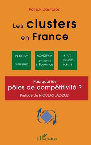 Les Clusters en France : Pourquoi les pôles de compétitivité ?