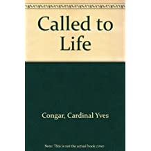 Called to Life by Yves Congar (1987-10-02)