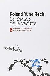 Le champ de la vacuité : L'enseignement de Maître Wanshi, Volume I