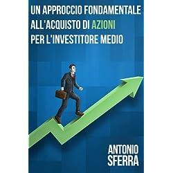 """Un Approccio """"Fondamentale"""" all'Acquisto di Azioni per l'Investitore Medio"""