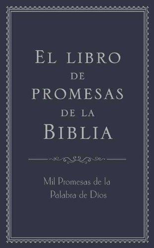 El Libro de Promesas de la Biblia: Mil Promesas de la Palabra de Díos por Compiled By Barbour Staff