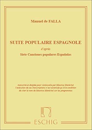 EDITION MAX ESCHIG DE FALLA M. - SUITE POPULAIRE ESPAGNOLE - VIOLONCELLE ET PIANO Classical sheets Cello by Manuel de Falla (2003-01-01)