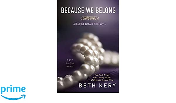 Amazon fr - Because We Belong: A Because You Are Mine Novel - Beth