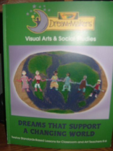 Dreams That Support A Changing World (Dream Makers)