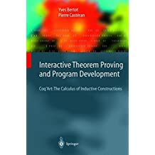 Interactive Theorem Proving And Program Development: Coq'art: The Calculus Of Inductive Constructions