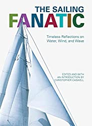 [(The Sailing Fanatic : Timeless Reflections on Water, Wind, and Wave)] [Edited by Christopher Caswell] published on (September, 2006)