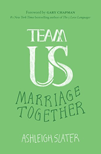 Team Us: Marriage Together by Ashleigh Slater (2014-06-01)