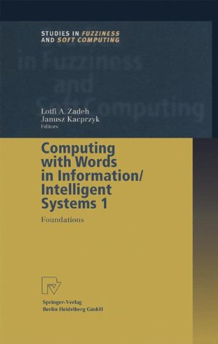 Computing with Words in Information/Intelligent Systems 1: Foundations (Studies in Fuzziness and Soft Computing)