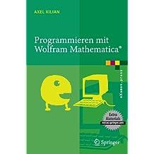 Programmieren mit Wolfram Mathematica (eXamen.press) (German Edition)