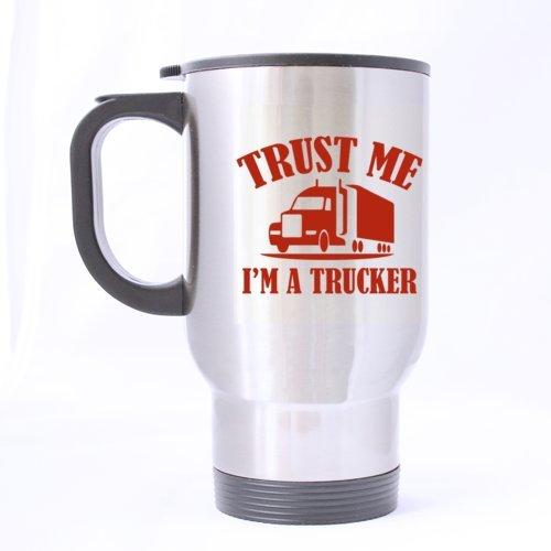 Cool Big Truck Trust Me I 'm A Trucker Edelstahl Reise Kaffee/Tee Tassen, Remasuri 14Unze Houseware/Necessities/Geschenke/Nützliche Wahl