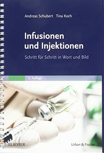 Infusionen und Injektionen: Schritt für Schritt in Wort und Bild
