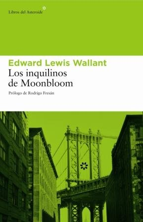 Los Inquilinos De Moonbloom por Wallant, Edward Lewis