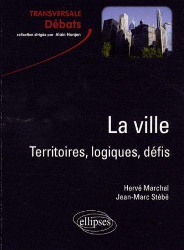 La ville : Territoires logiques et défis par Hervé Marchal, Jean-Marc Stébé