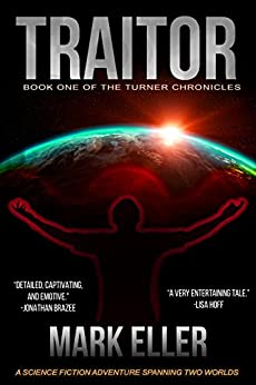 Traitor: Dystopian Science Fiction Adventure (The Turner Chronicles Book 1) (English Edition) di [Eller, Mark]