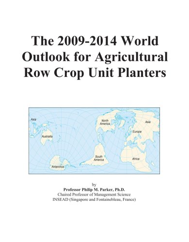 The 2009-2014 World Outlook for Agricultural Row Crop Unit Planters