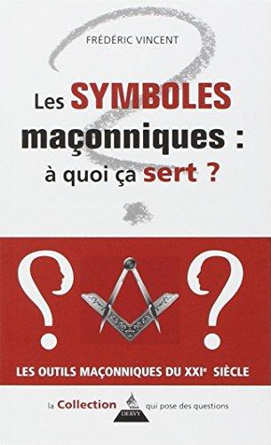 Les symboles maçonniques : à quoi ça sert ?