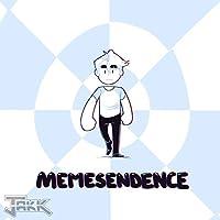 Memesendence (Non-Canonical Version)