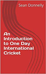 An Introduction to One Day International Cricket (English Edition)