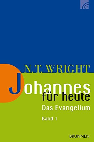 Johannes für heute: Das Evangelium Band 1 (Wright, Neues Testament für heute) (Christliche Testament Neue Leben Das)