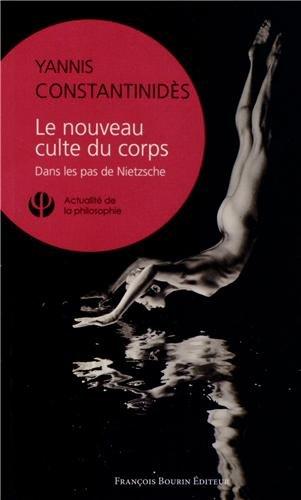 Le nouveau culte du corps : Dans les pas de Nietzsche par Yannis Constantinidès