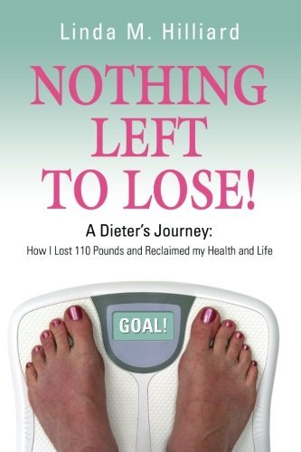 Nothing Left to Lose: How I Lost 110 pounds and Reclaimed My Health and Life (110 Lb Copertina)