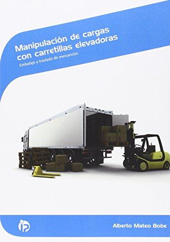 Manipulación de cargas con carretillas elevadoras: Embalaje y traslado de mercancías (Comercio y marketing)