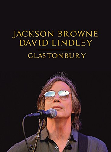 Jackson Browne & David Lindley - Live At The Glastonbury Festival (2010) DVD