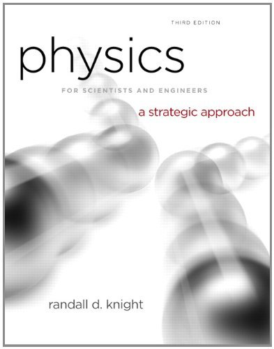 Physics for Scientists and Engineers: A Strategic Approach with Modern Physics (3rd Edition) [Hardcover] [2012] 3 Ed. Randall D. Knight