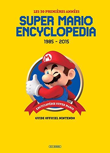 Super Mario Encyclopedia Super Mario Bros: Version Française par Sankichi Hinodeya
