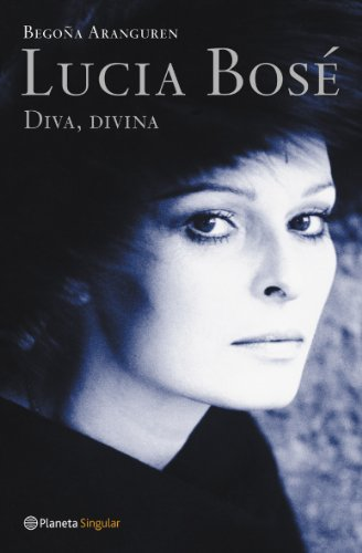 Lucia Bosé. Diva, Divina